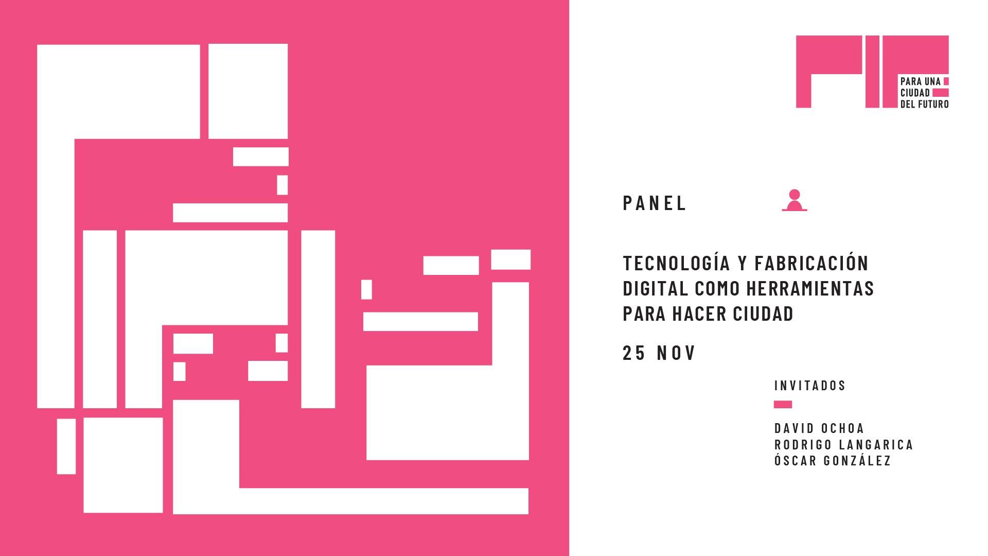 Tecnología y Fabricación Digital: herramientas para hacer ciudad